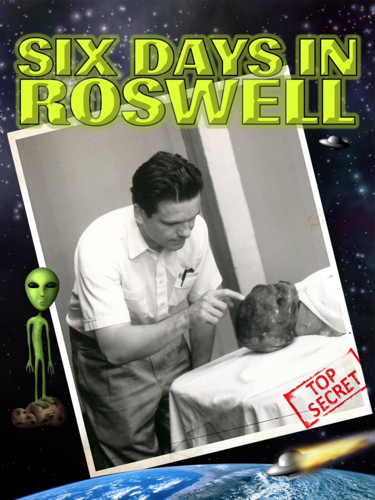 Roger Nygard's Six Days in Roswell alien movie